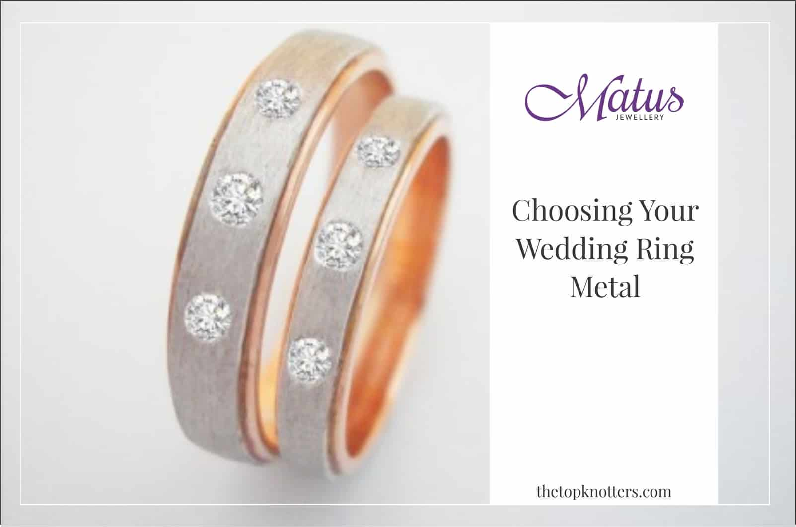 How To Choose Your Wedding Ring Metal | The Top Knotters